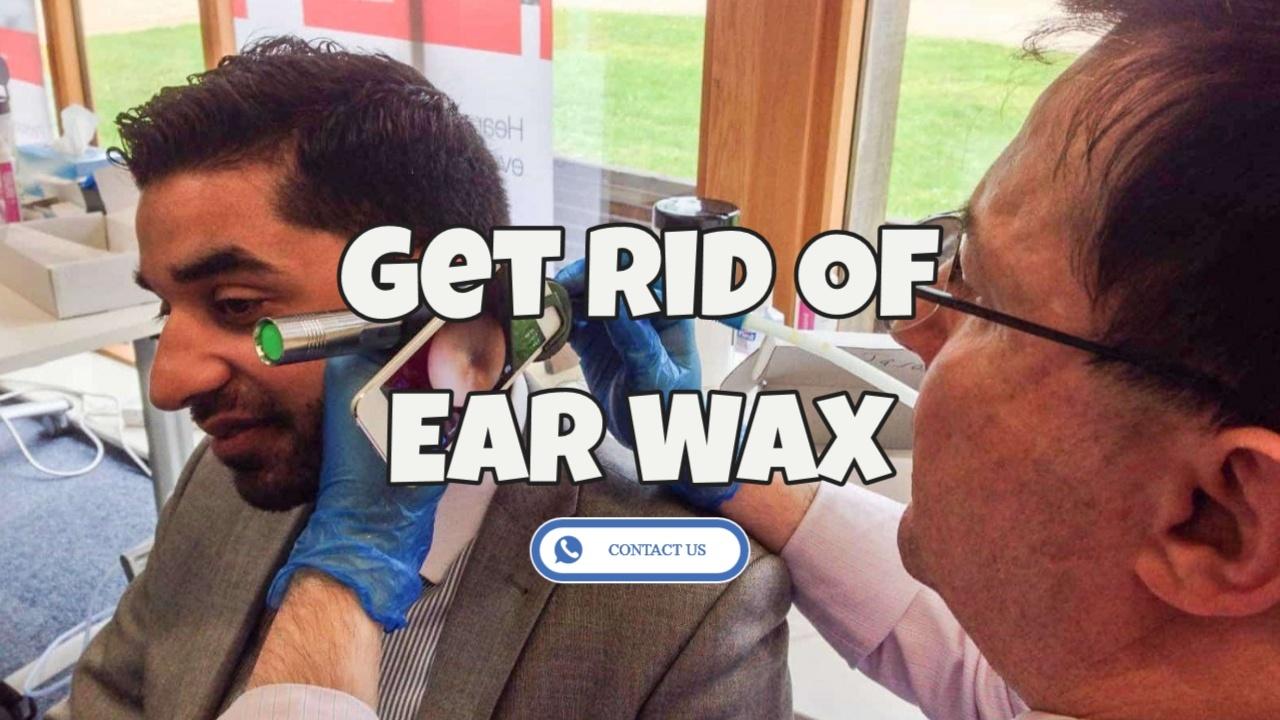 Get Rid Of Ear Wax